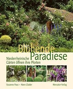 Blühende Paradiese - Niederrheinische Gärten